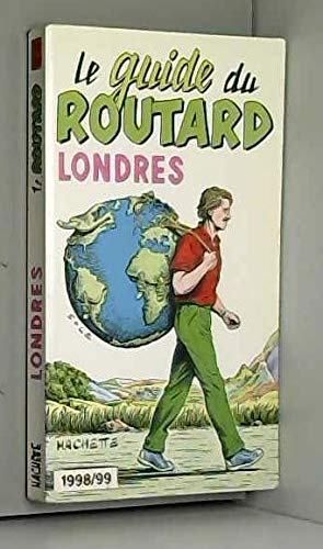 GUIDE DU ROUTARD LONDRES 1998/1999: Collectif