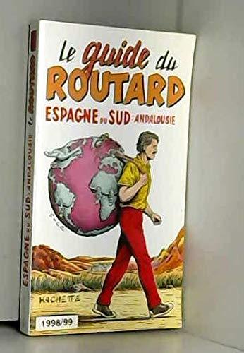GUIDE DU ROUTARD ESPAGNE DU SUD 98/99: n/a