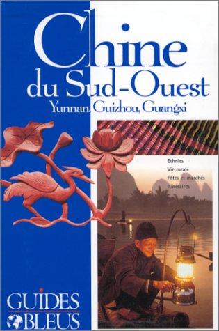 9782012427860: Chine du Sud-Ouest - Yunnan, Guizhou, Guangxi