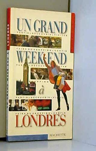 GUIDE UN GRAND WEEK-END : LONDRES