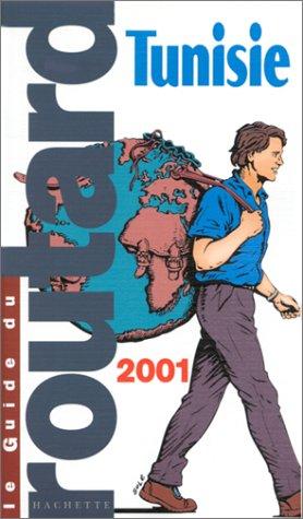 Tunisie 2001: Guide Du Routard