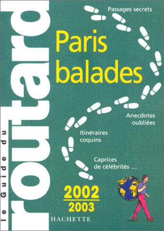 Guide du Routard Paris balades 2002/03 (French: Guide Du Routard