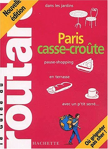 LE GUIDE DU ROUTARD : PARIS CASSE-CROUTE