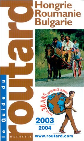 Hongrie, Roumanie, Bulgarie 2003-2004: Guide du Routard
