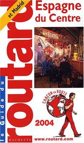 9782012439788: Guide du Routard : Espagne du centre 2004
