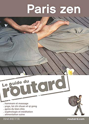 PARIS ZEN - LE GUIDE DU ROUTARD 2008