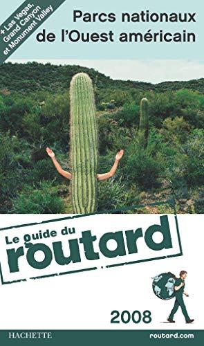 Parcs nationaux de l'Ouest am?ricain 2008 guide: Philippe Gloaguen