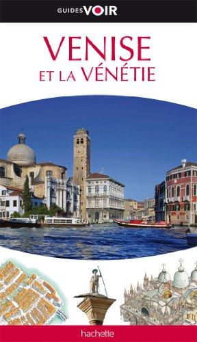 9782012446724: Guide Voir Venise et la Vénétie
