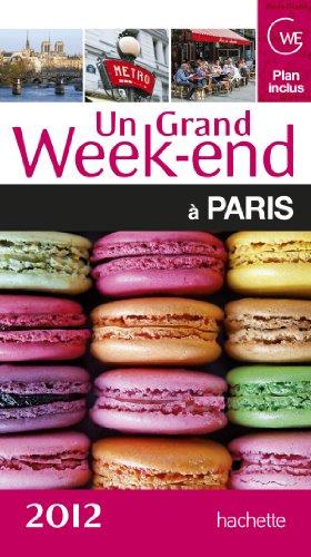 Un Grand Week-End - A Paris (Edition 2012) - Collectif
