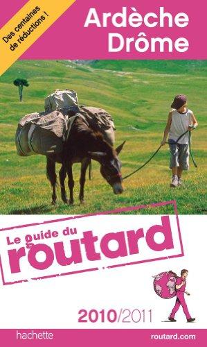 Guide du Routard Ardèche, Drôme 2010/2011 - Collectif