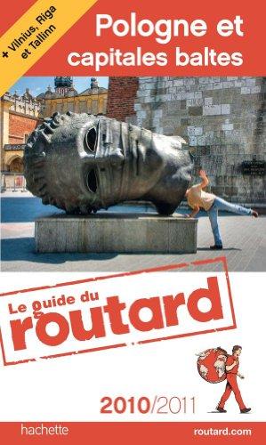 9782012449015: Guide du Routard Pologne et capitales Baltes (+ Vilnius, Riga et Tallinn) 2010/2011