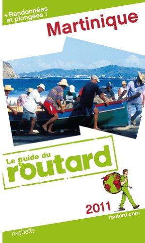 Guide du Routard Martinique 2011: n/a