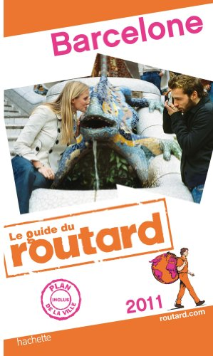 Guides Du Routard Etranger: Guide Routard Barcelone (French Edition): Philippe Gloaguen
