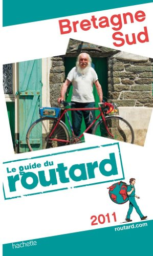 Guide du Routard Bretagne Sud 2011 - Collectif