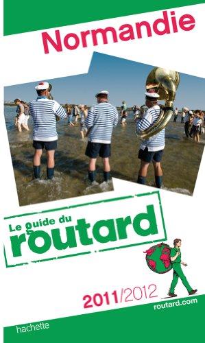 Guide du Routard Normandie 2011/2012 - Collectif