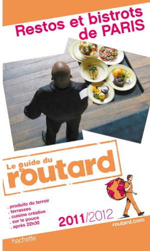 Guide Du Routard France: Guide Routard Restos ET Bistrots De Paris (French Edition): Hachette