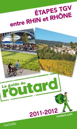 9782012450974: Etapes TGV entre le Rhin et le Rhône 2011/2012
