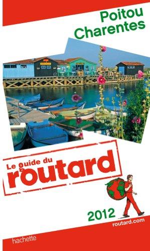 9782012451421: Guide du Routard Poitou, Charentes 2012