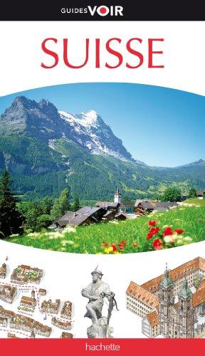 9782012452183: Guide Voir Suisse