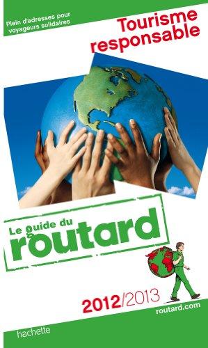 9782012453883: GUIDE DU ROUTARD; tourisme responsable (édition 2012/2013)
