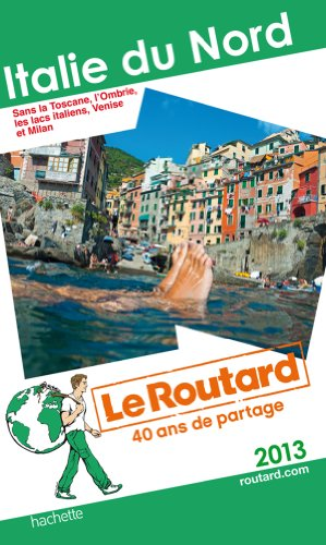 Le Routard Italie du Nord 2013: n/a