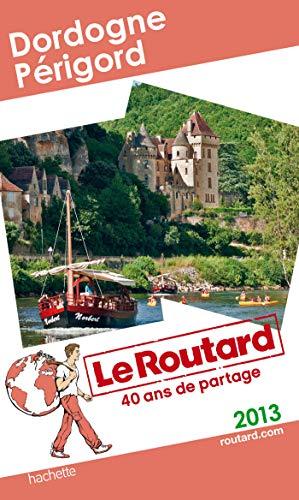 9782012455931: Le Routard Dordogne, Périgord 2013
