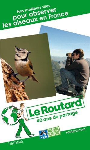 9782012456754: Le Routard Nos meilleurs sites pour observer les oiseaux en France