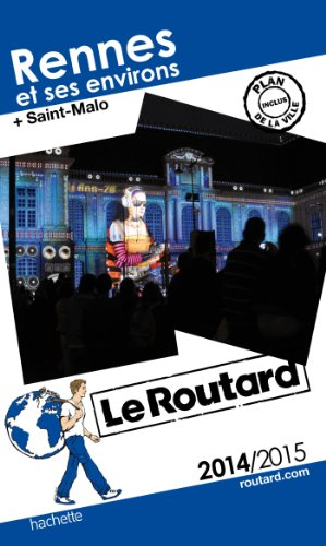 9782012458062: Guide Du Routard France: Guide Routard Rennes Et Ses Environs (+Saint Malo) (French Edition)