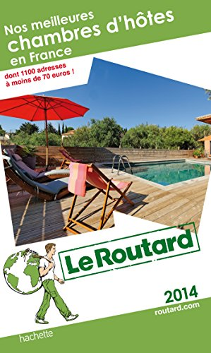 9782012458161: Guide Du Routard France: Nos Meilleures Chambres D'hotes En France 2014 (French Edition)