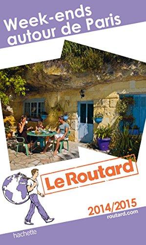 9782012458352: Guide Du Routard France: Guide Du Routard Week-ends Autour De Paris (French Edition)