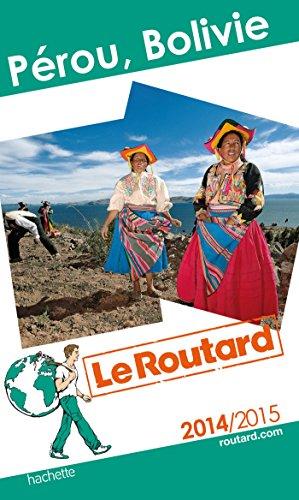 9782012458482: Guide du Routard P�rou, Bolivie 2014/2015
