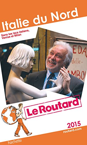 9782012459274: Guide du Routard Italie du Nord 2015 (Le Routard)