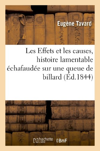9782012471085: Les Effets Et Les Causes, Histoire Lamentable Echafaudee Sur Une Queue de Billard (Litterature) (French Edition)