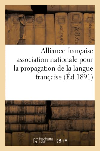 9782012481190: Alliance française association nationale pour la propagation de la langue française (Littérature)