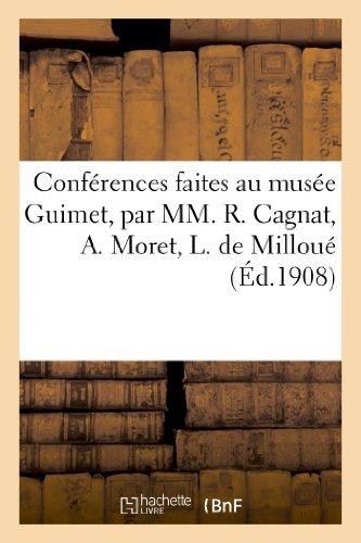 9782012484405: Conferences Faites Au Musee Guimet, Par MM. R. Cagnat, A. Moret, L. de Milloue, E. Pottier (French Edition)