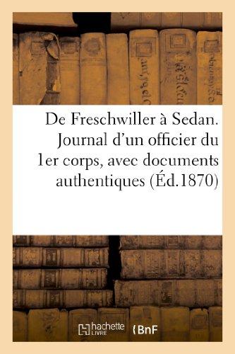9782012485419: De Freschwiller � Sedan. Journal d'un officier du 1er corps, avec documents authentiques: , lettres in�dites, notes et consid�rations militaires