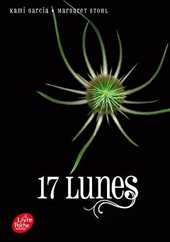 9782012490024: Saga sublimes Créatures - Tome 2 - 17 Lunes