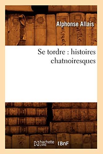 9782012521520: Se Tordre: Histoires Chatnoiresques (Littérature)