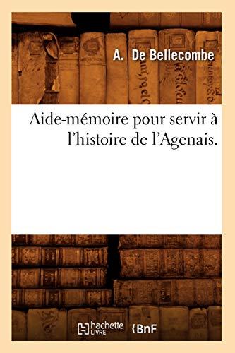 Aide-Memoire Pour Servir A LHistoire de LAgenais.: A. De Bellecombe