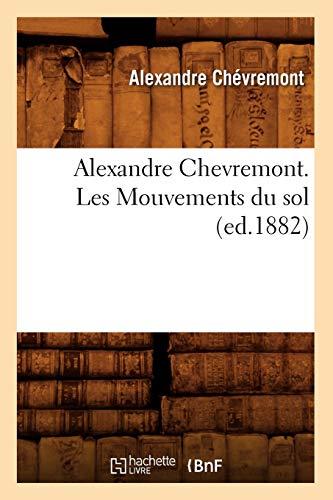 9782012522381: Alexandre Chevremont. Les Mouvements Du Sol (French Edition)