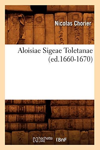 Aloisiae Sigeae Toletanae (Paperback): Nicholas Chorier