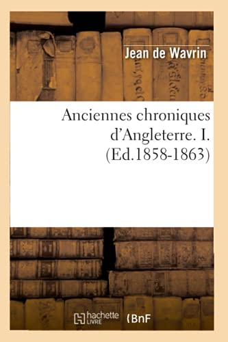 9782012522800: Anciennes chroniques d'Angleterre. I. (Ed.1858-1863)