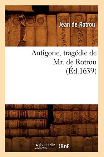 9782012523197: Antigone , tragédie de Mr. de Rotrou (Éd.1639)