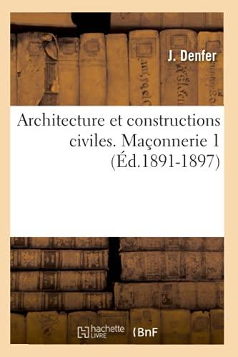 Architecture Et Constructions Civiles. Maconnerie 1: J. Denfer