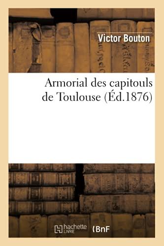 Armorial Des Capitouls de Toulouse: Collectif