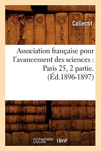 Association Francaise Pour LAvancement Des Sciences: Paris 25, 2 Partie.: Collectif