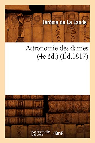 9782012525108: Astronomie Des Dames (4e Ed.) (Sciences) (French Edition)