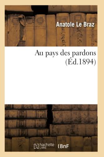Au Pays Des Pardons: Le Braz, Anatole