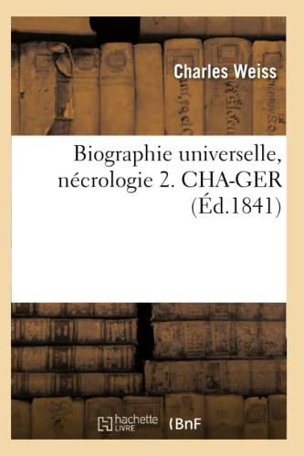 9782012527003: Biographie Universelle, Necrologie 2. Cha-Ger (Histoire) (French Edition)