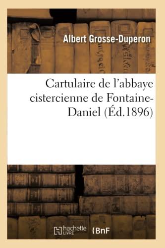 9782012527669: Cartulaire de L'Abbaye Cistercienne de Fontaine-Daniel (Histoire) (French Edition)